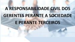 conferencia responsabilidade gerentes perante sociedade terceiros
